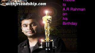 Tribute to A.R Rahman On His Birthday - Withfriendship.com