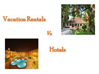 Vacation Rentals Vs Hotels
