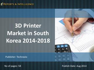 R&I: 3D Printer Market in South Korea 2014-2018