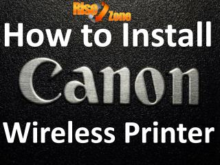 How to install canon wireless printer - Risezone