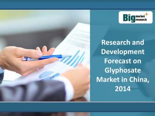 Glyphosate Market in China : Trends And Forecast  2014
