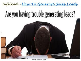 Infilead -How To Generate Sales Leads