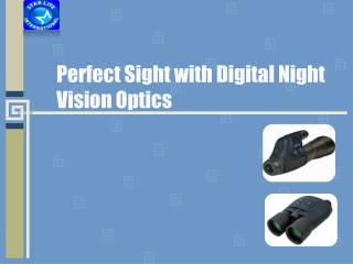 Perfect Sight with Digital Night Vision Optics