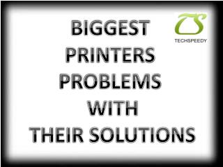 Biggest Printer Problems With Their Solutions
