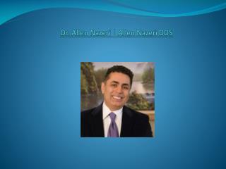 Dr. Allen Nazeri | Allen Nazeri DDS