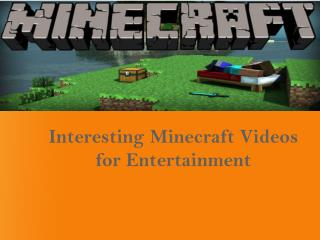 Interesting Minecraft Videos for Entertainment