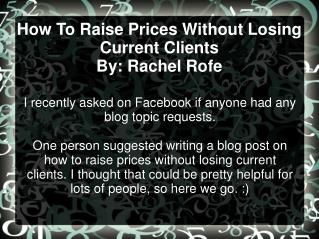 How to raise prices without losing current clients