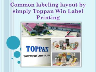Common labeling layout by simply Toppan Win Label Printing