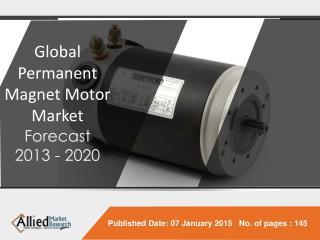 Global Permanent Magnet Motor Market (Motor Type, Magnet typ