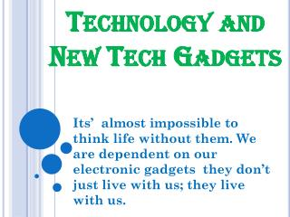 Technology and New Tech Gadgets