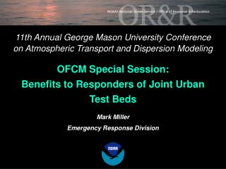 11th Annual George Mason University Conference  on Atmospheric Transport and Dispersion Modeling