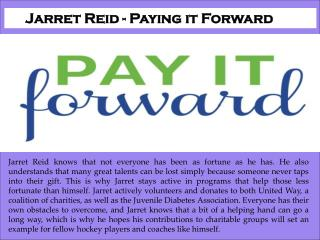 Jarret Reid - Paying it Forward