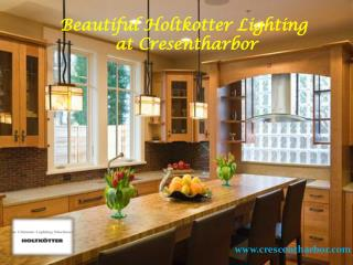 Holtkotter Lighting Fixtures at Cresentharbor.com