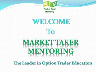 Welcome to Market Taker Mentoring