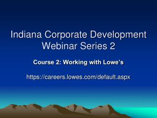 Indiana Corporate Development Webinar Series 2