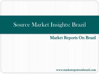 Source Market Insights: Brazil