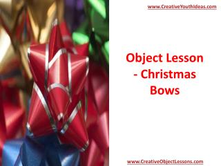 Object Lesson - Christmas Bows
