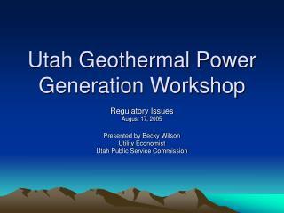 Utah Geothermal Power Generation Workshop