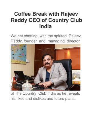 Coffee Break with Rajeev Reddy CEO of Country Club India