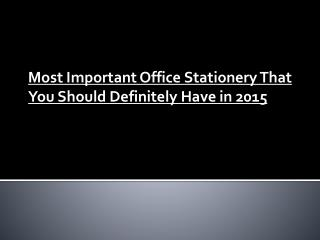 Most Important Office Stationery That You Should Definitely