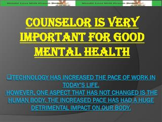 Counselor is very Important for Good Mental Health