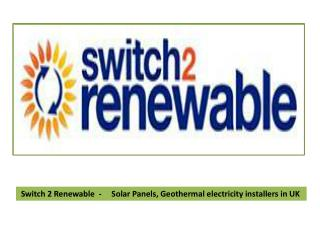 Solar Panels, Geothermal electricity installers in UK | Swit
