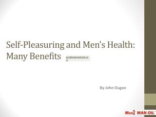 Self-Pleasuring and Men�s Health - Many Benefits