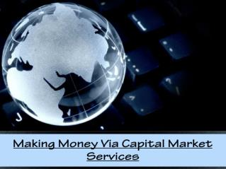 Making Money Via Capital Market Services
