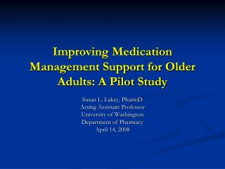 Improving Medication Management Support for Older Adults: A Pilot Study