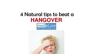 4 natural tips to beat a hangover