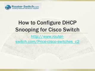 How to Configure DHCP Snooping for Cisco Catalyst Switch