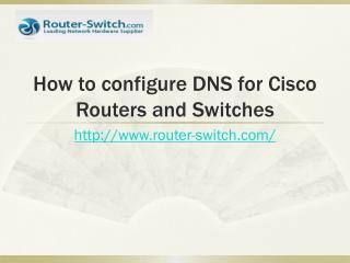 How to configure DNS for Cisco Routers and Switches