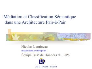 M diation et Classification S mantique  dans une Architecture Pair- -Pair