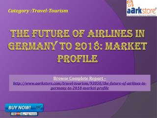 Aarkstore -The Future of Airlines in Germany to 2018