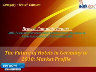 Aarkstore -�The Future of Hotels in Germany to 2018