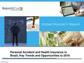 Personal Accident and Health Insurance in Brazil to 2018