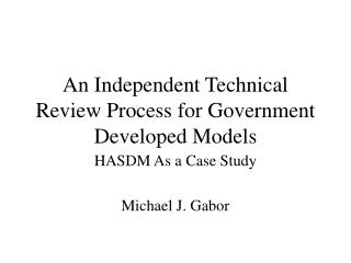 An Independent Technical Review Process for Government Developed Models