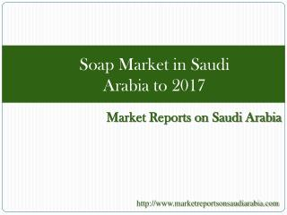 Soap Market in Saudi Arabia to 2017