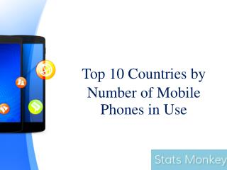 Top Countries by Number of Mobile Phones Usage - Statsmonkey