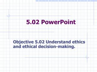 5.02 PowerPoint