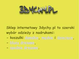 Oferta sklepu internetowego 3dychy.pl