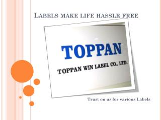 Labels make life hassle free