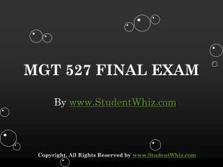 MGT 527 Final Exam Questions