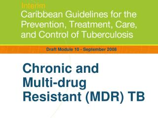 Chronic and  Multi-drug Resistant MDR TB