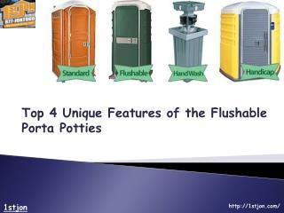 Top 4 Unique Features Of The Flushable Porta Potties
