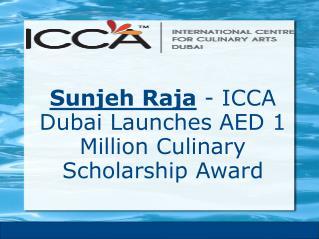 ICCA Dubai Launches AED 1 Million Culinary Scholarship Award