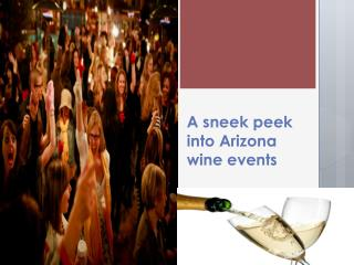 A sneek peek into Arizona wine events