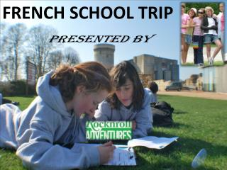 French Educational Trip - RocknRoll Adventures Ltd