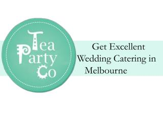 Tea Party Co - Get Excellent Wedding Catering in Melbourne