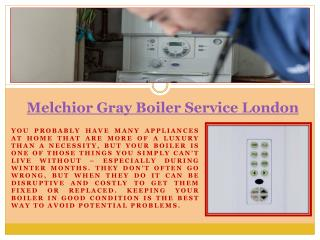 Melchior Gray Boiler Service London